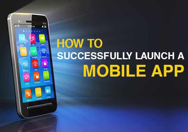How-to-Successfully-Launch-a-Mobile-App